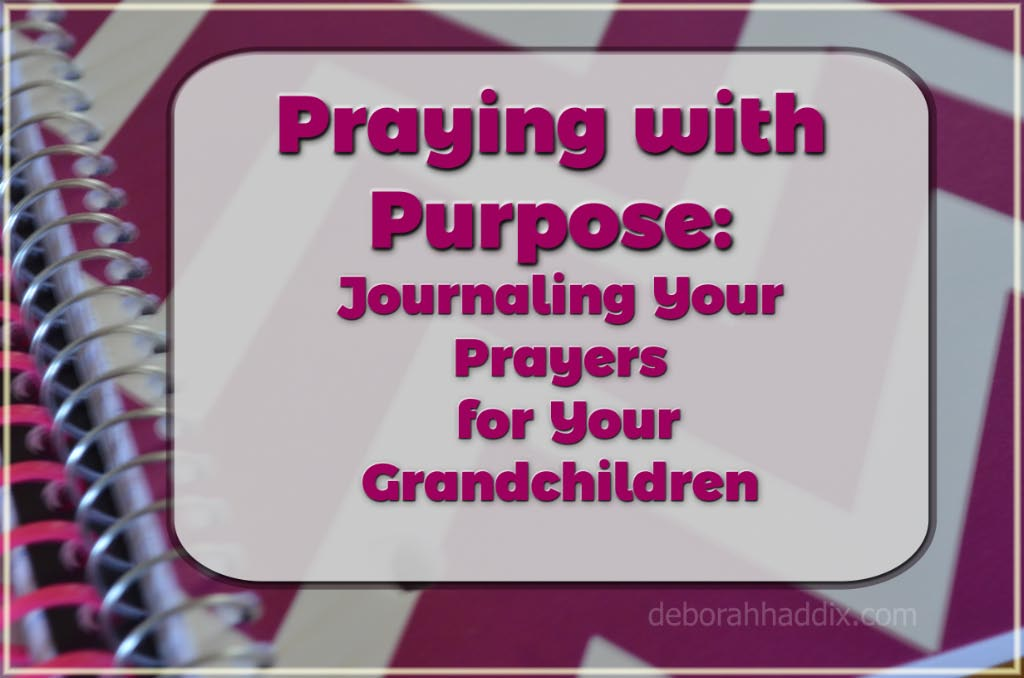 Praying with Purpose: Journaling Your Prayers for Your Grandchildren