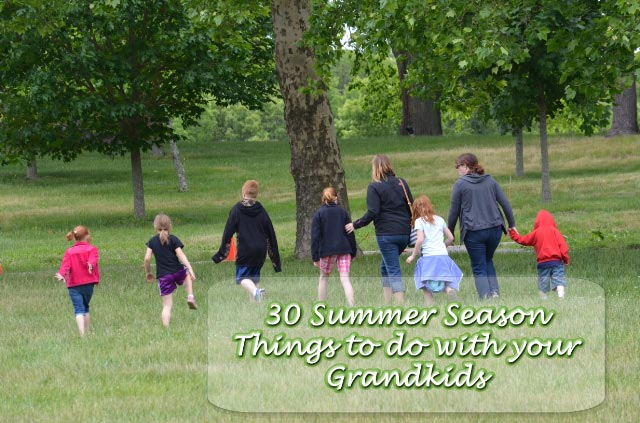 30 Summer Season Things to do with your Grandkids