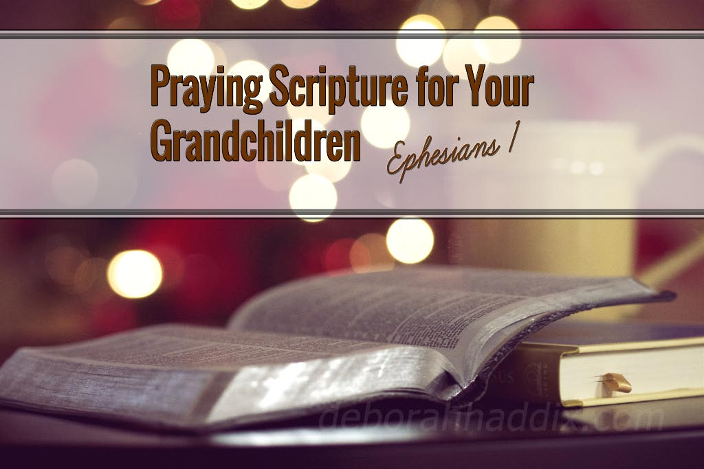 Praying Scripture for Your Grandchildren: Ephesians 1