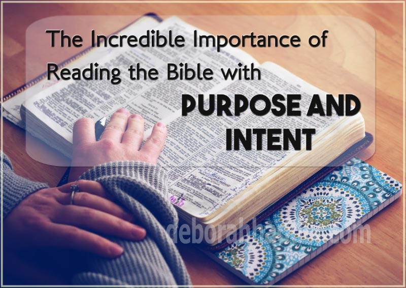 The Incredible Importance of Reading the Bible with PURPOSE and INTENT