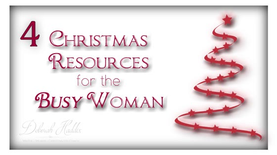4 Christmas Resources for the Busy Woman