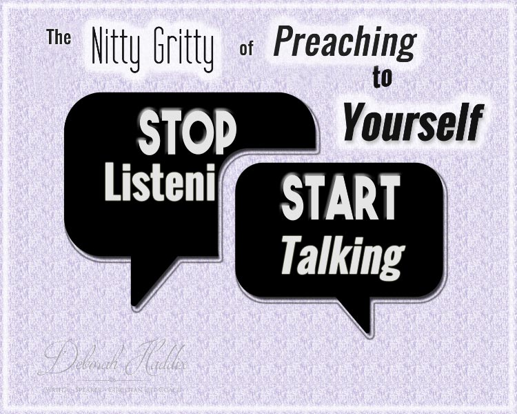 The Nitty Gritty of Preaching to Yourself