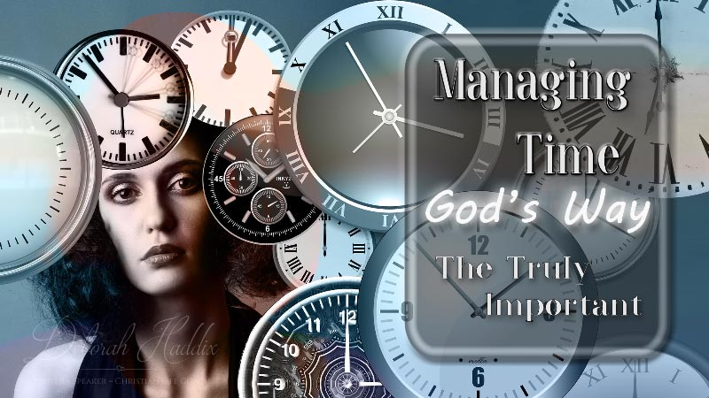 Time Management God's Way:  The Truly Important