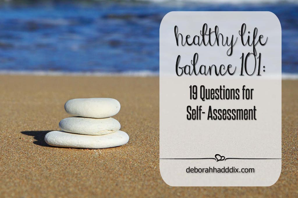 Healthy Life Balance 101: 19 Questions for Self-Assessment
