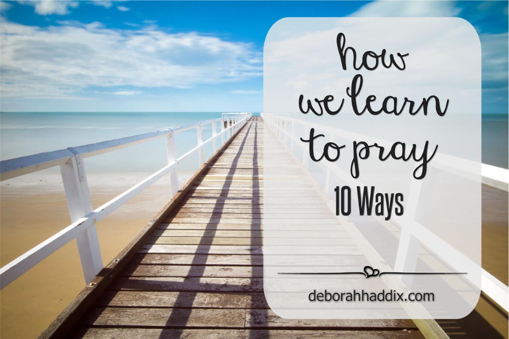 How We Learn to Pray: 10 Ways