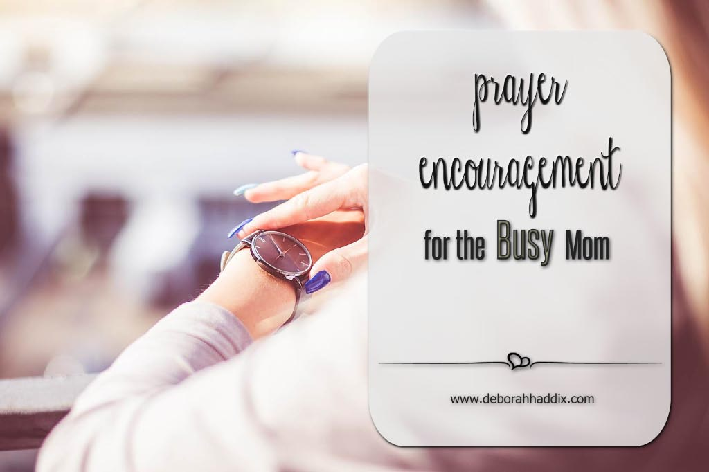 Prayer Encouragement for the Busy Mom