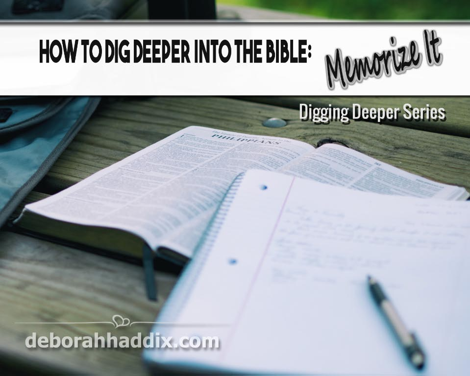 How to Dig Deeper into the Bible:  Memorize It