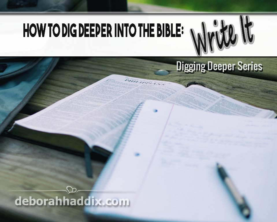 How to Dig Deeper into the Bible:  Write it