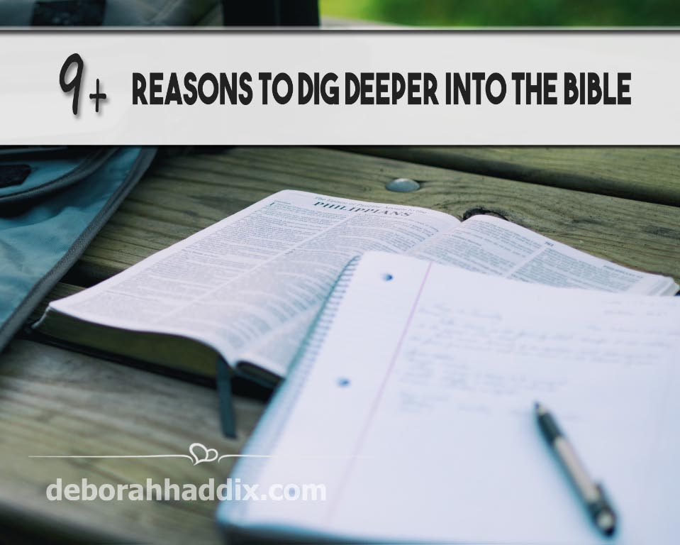 9+ Reasons to Dig Deeper into the Bible