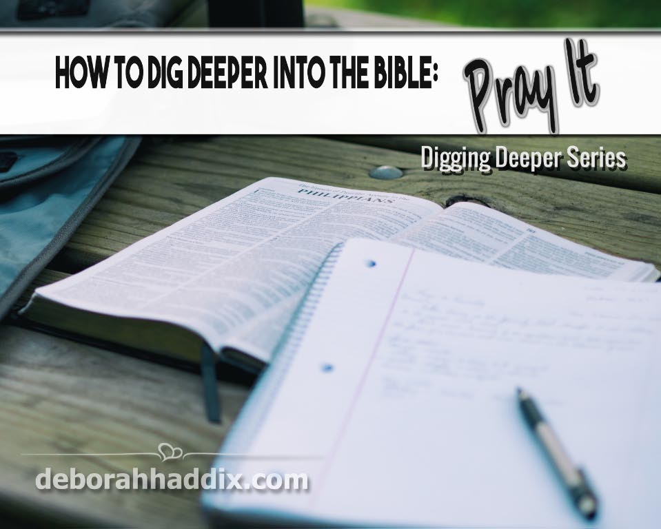 How to Dig Deeper into the Bible: Pray It