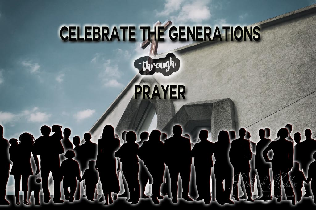 Celebrate the Generations through Prayer