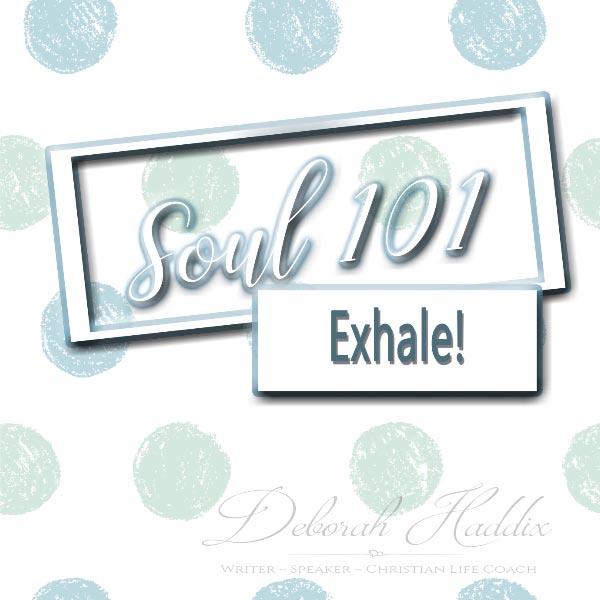 Soul 101: Exhale