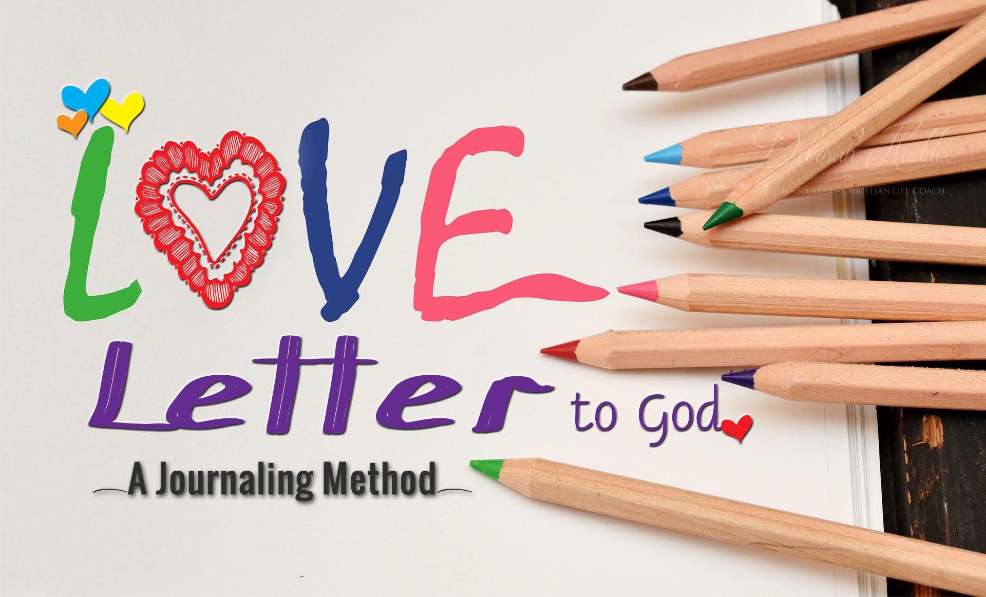 Love Letter to God A Journaling Method Deborah Haddix